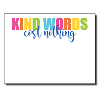 Kind Words Cost Nothing Notepad